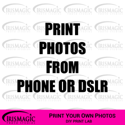 Print lab- Photo prints (print from your phone or DSLR)